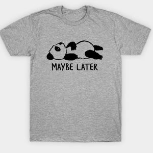 Maybe Later lazy panda fitted tee gray